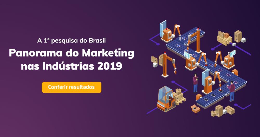 A 1ª pesquisa do Brasil sobre Panorama do Marketing nas Indústrias 2019