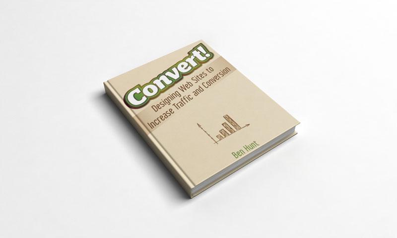 Inbound Marketing - Dica de livro sobre Inbound - Convert!: Designing websites to increase traffic and conversion