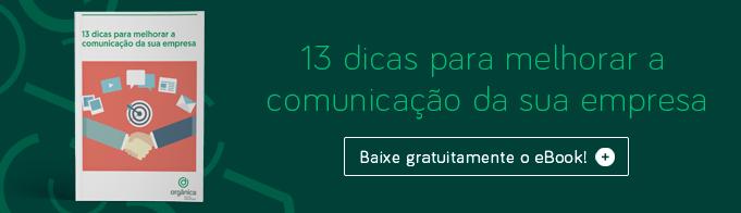 13 dicas para melhorar a comunicação da sua empresa