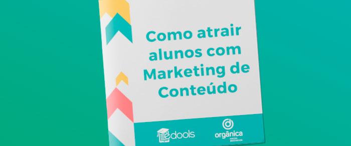 Como atrair alunos com Marketing de Conteúdo